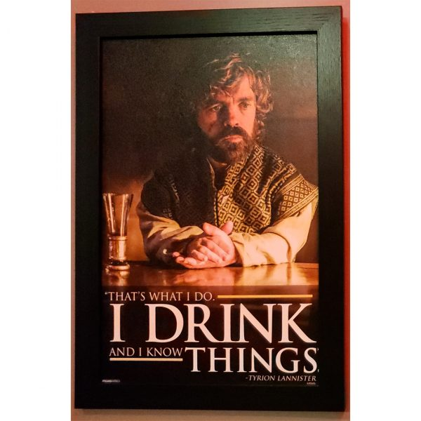 "Tyrion Lannister ""I Drink and I Know Things"""