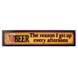 "Beer ""The Reason I Get Up Every Afternoon"" Wall Art"